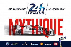 Le Mans Breaking news 2016 Le Mans 24 Hours - Mythic, magic, unique