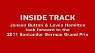 Inside Track - Lewis & Jenson preview the 2011 Santander German Grand Prix