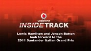 Lewis Hamilton and Jenson Button give the inside track ahead of the 2011 Santander Italian Grand Pri