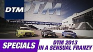 DTM Highlight Film 2013 - In a Sensual Frenzy
