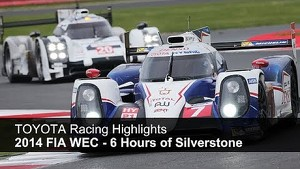 TOYOTA Racing - 6 Hours of Silverstone Highlights, FIA WEC 2014
