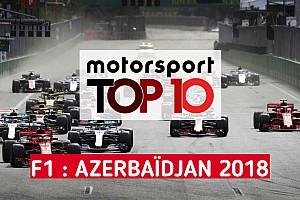 Formule 1 Contenu spécial Vidéo - Le top 10 du GP d'Azerbaïdjan