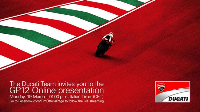 Presentazione su Facebook per la Ducati GP12