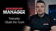 Motorsport Manager Features: 1. Build the Team