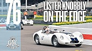 Getting close to the edge in a Lister Knobbly